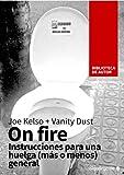 On fire. Instrucciones para una huelga (más o menos) general (Biblioteca de autor) (Spanish Edition)