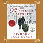 Mistletoe Secret Audiobook by Richard Paul Evans Narrated by Madeleine Maby, Richard Paul Evans