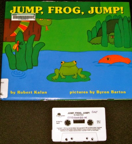 Jump, Frog, Jump! by Robert Kalan, Pictures by Byron Barton with CASSETTE READ BY AUTHOR (HARD ()