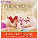Life's a Beach Audiobook by Claire Cook Narrated by Kymberly Dakin