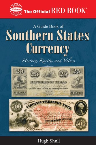 (A Guide Book of Southern States Currency (Official Red Book))