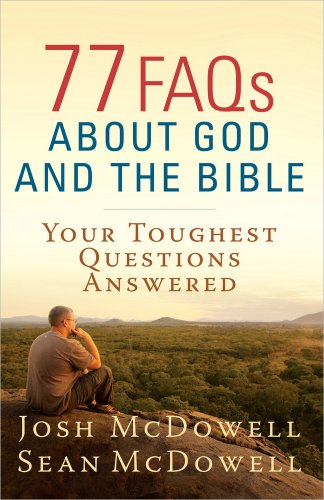 77 FAQs About God and the Bible: Your Toughest Questions Answered (The McDowell Apologetics Library) (Bible Verses About Value Of A Woman)