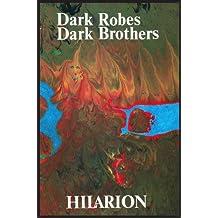 Dark Robes Dark Brothers (Hilarion, M.B.Cooke Book 8)