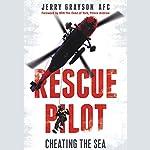 Rescue Pilot: Cheating the Sea | Jerry Grayson