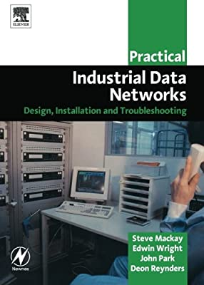 Practical Industrial Data Networks: Design, Installation and Troubleshooting (IDC Technology (Paperback))