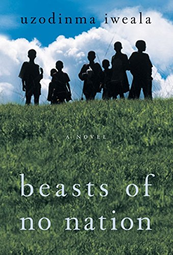 Read Online Beasts of No Nation: A Novel PDF