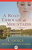 A Road Through the Mountains: A Novel