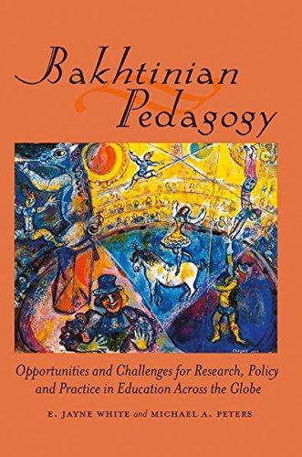Bakhtinian Pedagogy: Opportunities and Challenges for Research, Policy and Practice in Education Across the Globe (Globa