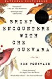 Brief Encounters with Che Guevara, Ben Fountain, 0060885602
