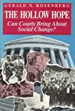 img - for The Hollow Hope: Can Courts Bring About Social Change? (American Politics and Political Economy Series) by Gerald N. Rosenberg (1991-09-03) book / textbook / text book