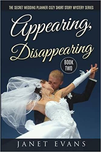 Appearing, Disappearing - The Secret Wedding Plannercozy Short Story Mystery Series Book Two