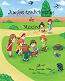 Juegos tradicionales de Mexico (Spanish Edition)
