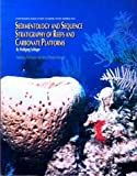 Sedimentology and Sequence Stratigraphy of Reefs and Carbonate Platforms, Wolfgang Schlager, 0891811834