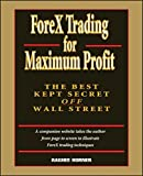 ForeX Trading for Maximum Profit: The Best Kept Secret Off Wall Street by Raghee Horner Har/CD-ROM edition (2004) Hardcover