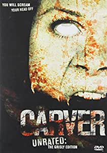 Carver (Unrated: The Grisly Edition)