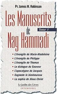 Les Manuscrits de Nag Hammadi : Tome 1 par James Robinson