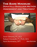 img - for The Bare Minimum: Donatelli Shoulder Method Assessment and Treatment 2nd Edition book / textbook / text book