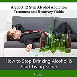 How to Stop Drinking Alcohol & Start Living Sober