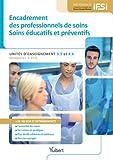 Diplôme d'État Infirmier - UE 3.5 et 4.6 Encadrement des professionnels de soins - Soins éducatifs et préventifs - Semestres 3 et 4