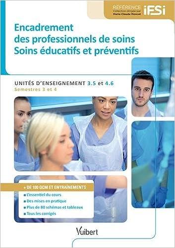 En ligne téléchargement gratuit Diplôme d'État Infirmier - UE 3.5 et 4.6 Encadrement des professionnels de soins - Soins éducatifs et préventifs - Semestres 3 et 4 pdf