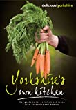 img - for Yorkshire's Own Kitchen: The Official Guide to Food and Drink from Yorkshire and Humber book / textbook / text book