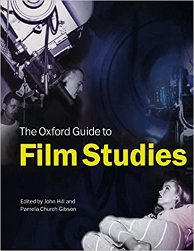 The Oxford Guide to Film Studies by John Hill (Editor) › Visit Amazon's John Hill Page search results for this author John Hill (Editor), Pamela Church Gibson (Editor) (5-Feb-1998)