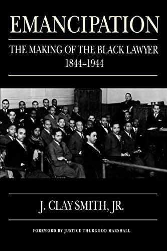 (Emancipation: The Making of the Black Lawyer, 1844-1944)