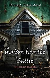La maison hantée de Sallie par Debra Pickman
