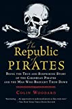 img - for The Republic of Pirates: Being the True and Surprising Story of the Caribbean Pirates and the Man Who Brought Them Down book / textbook / text book