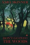 Don't Go into the Woods, Sara Skinner, 1466451742
