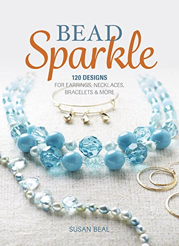 Bead Necklace Projects - Bead Sparkle: 120 Designs for Earrings, Necklaces, Bracelets & More