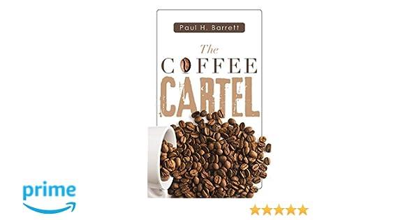 The Coffee Cartel: Paul Barrett: 9781532084751: Amazon.com ...