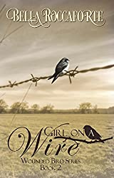 Girl on a Wire: Contemporary Romance (Wounded Bird Book 2)