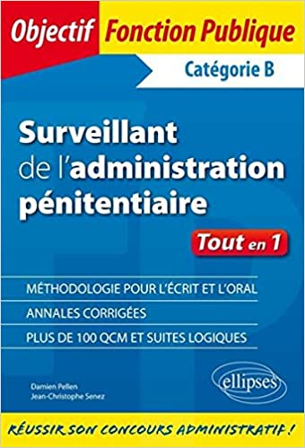 Lire un Surveillant de l'Aministration Pénitentiaire Tout en 1 Catégorie B pdf epub