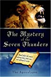 The Mystery of the Seven Thunders, Alvin A. Milligan, 1414107064