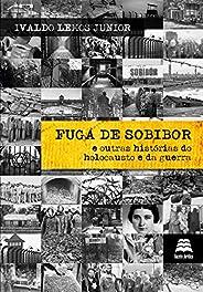 Fuga De Sobibor E Outras Histórias Do Holocausto E Da Guerra