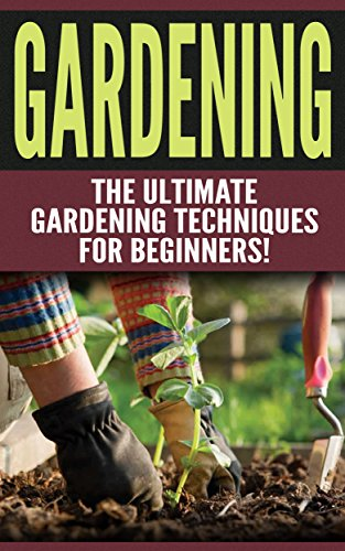 ZIP GARDENING: The Ultimate Gardening Techniques For Beginners! (2nd Edition): Gardening - Easy Tips And Tricks To Make Gardening Easier And More Productive. includes Group versions ostao Rocky