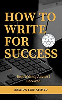 How to Write for Success: Best Writing Advice I Received by [Mohammed, Brenda]