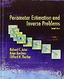 Parameter Estimation and Inverse Problems, Second Edition (International Geophysics)