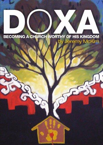 Doxa: Becoming a Church Worthy of His Kingdom
