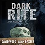 Dark Rite | Alan Baxter,David Wood
