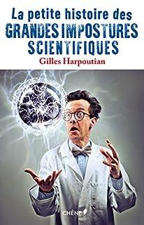 La petite histoire des grandes impostures scientifiques, Harpoutian, Gilles