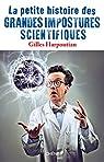 La petite histoire des grandes impostures scientifiques par Harpoutian