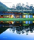 Nachhaltiges Wohnen : 25 Internationale Beispiele, Gauzin-Müller, Dominique, 3764374667