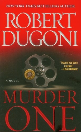 Murder One: A Novel By Robert Dugoni 2012-04-24
