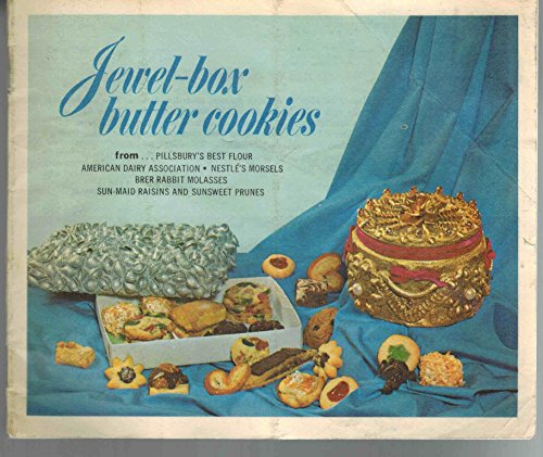 Jewel-Box Butter Cookies From: Pillsbury's Best Flour, American Dairy Association, Nestle's Morsels, Brer Rabbit Molasses, Sun Maid Raisins, and Sunsweet Prunes (Recipes) (Butter Boxed Cookies)