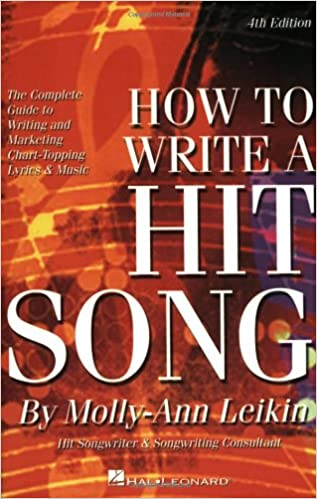 How to Write a Hit Song: The Complete Guide to Writing and ...