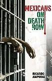 Mexicans on Death Row, Ricardo Ampudia, 1558855483