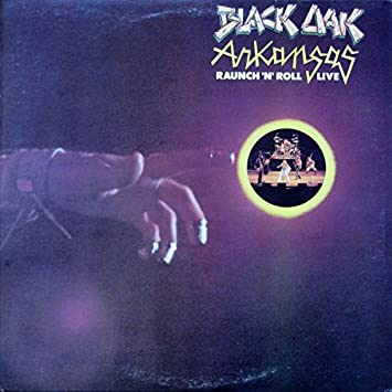 Black Oak Arkansas Black Oak Arkansas Raunch N Roll Live