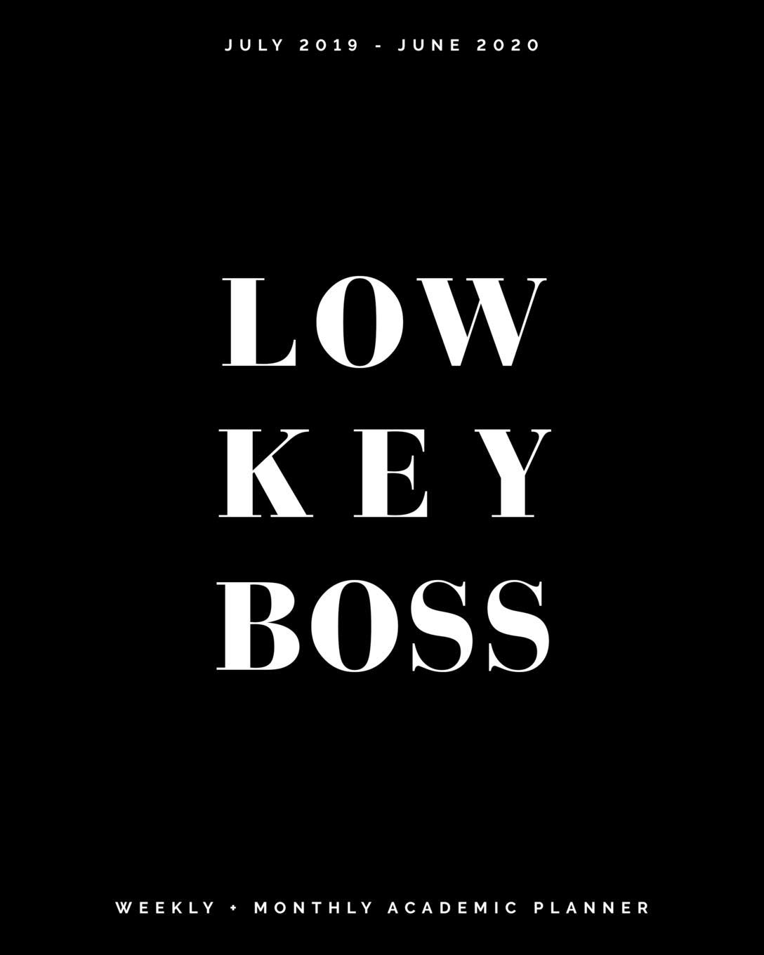Low Key Boss | July 2019 - June 2020 | Weekly + Monthly ...